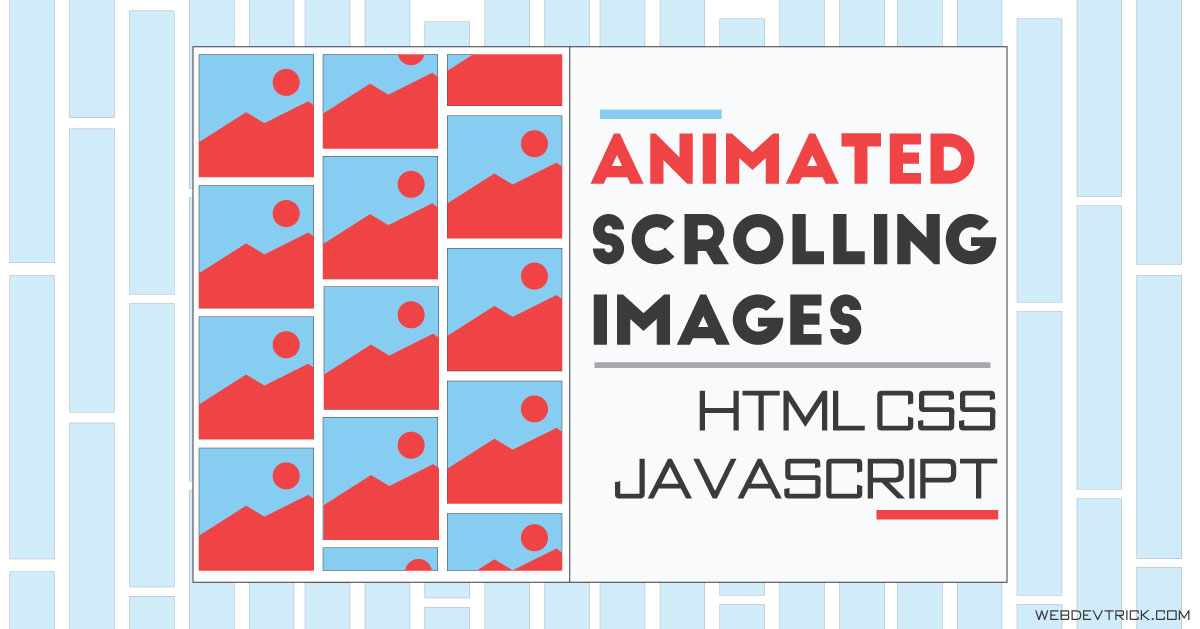 Animated Scroll Images With HTML CSS JS | Scrolling Images