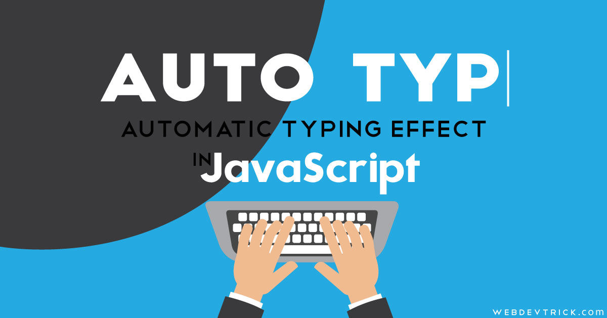 Auto Type In JavaScript | Animated Typing Effect In Pure JS