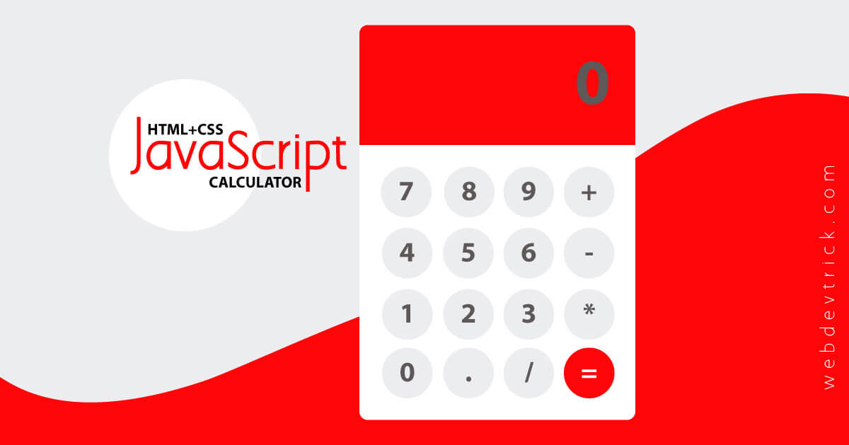 Basic JavaScript Calculator Source Code | HTML, CSS | Web Dev Trick