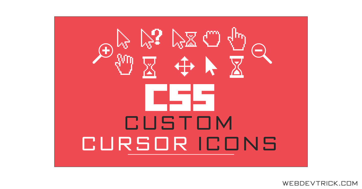 CSS Custom Cursor Pointers | HTML CSS Cursor Icon Change