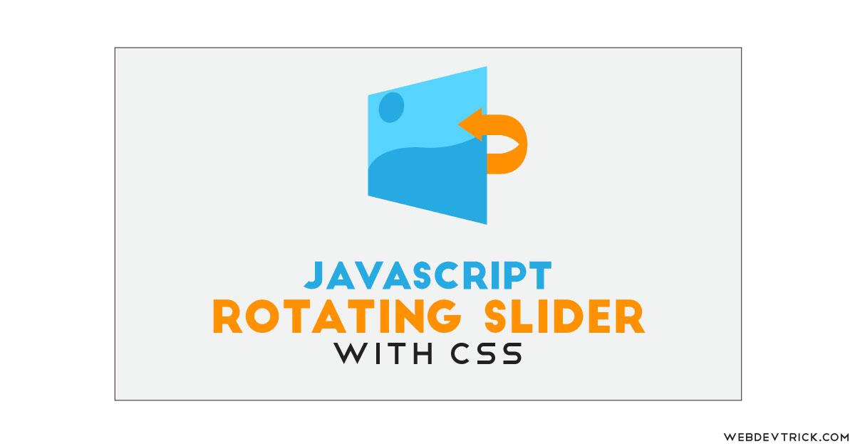 JavaScript Rotating Image Slider With CSS | Rotate Image