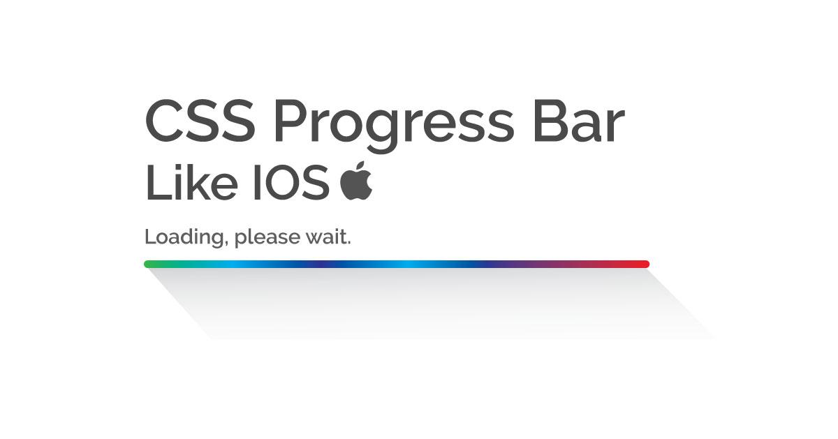CSS Progress Bar Like IOS Devices | Loading Bar Animation In