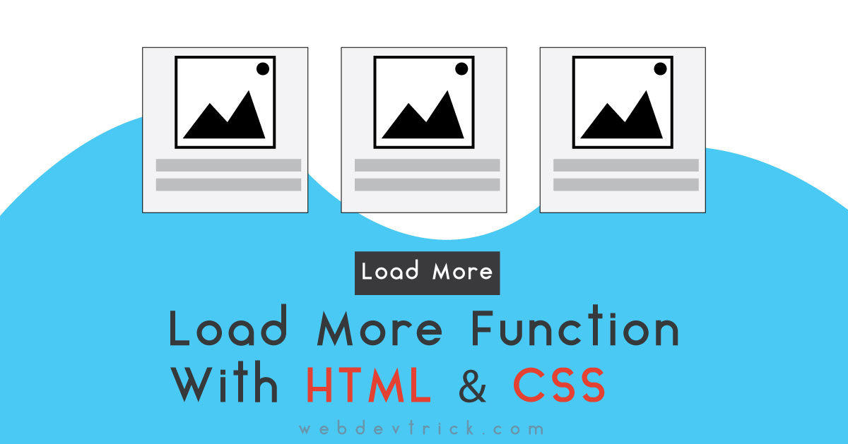 Load More Feature With HTML & CSS Only | Example and Source Code