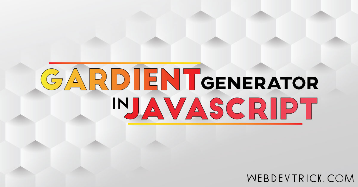 JavaScript Random Gradient Generator | Auto Generate Gradients