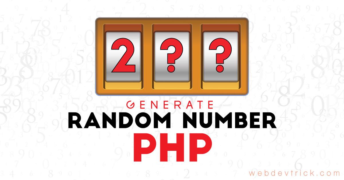 Generate Random Numbers In PHP   Numbers In Sort By Order